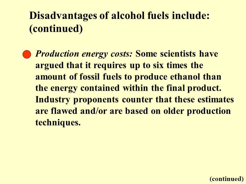 Disadvantages of alcohol fuels include: (continued)