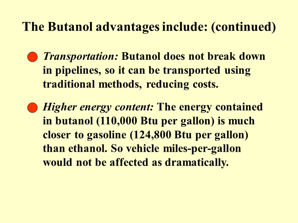 The Butanol advantages include: (continued)