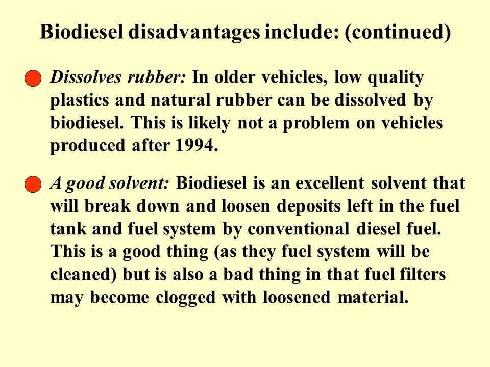 Biodiesel disadvantages include: (continued)