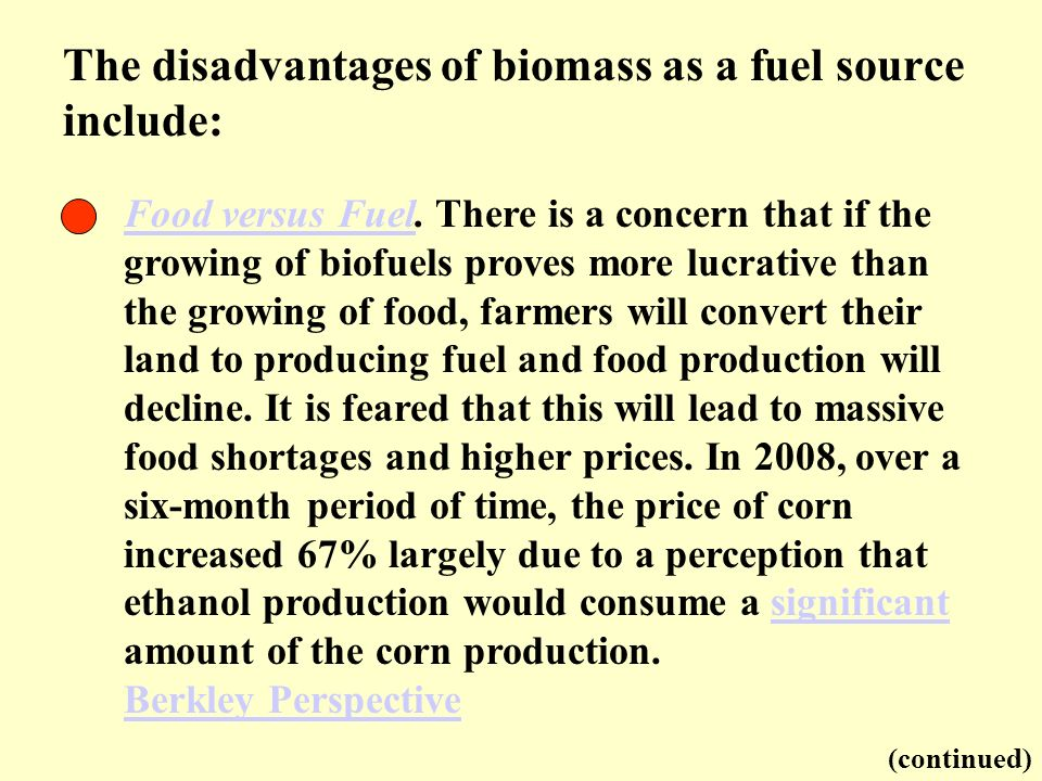 The disadvantages of biomass as a fuel source include: