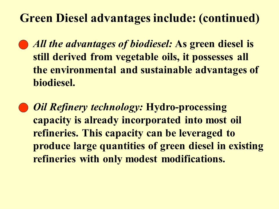 Green Diesel advantages include: (continued)