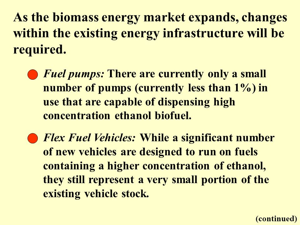 As the biomass energy market expands, changes within the existing energy infrastructure will be required.