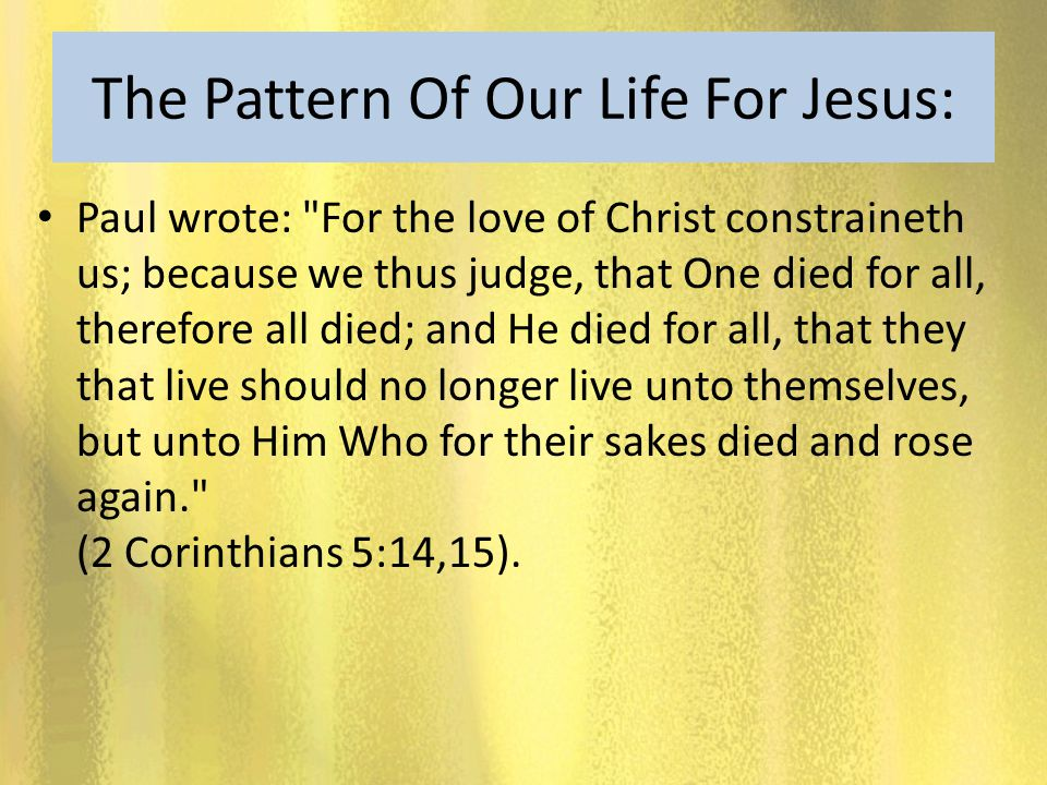 The Pattern Of Our Life For Jesus: