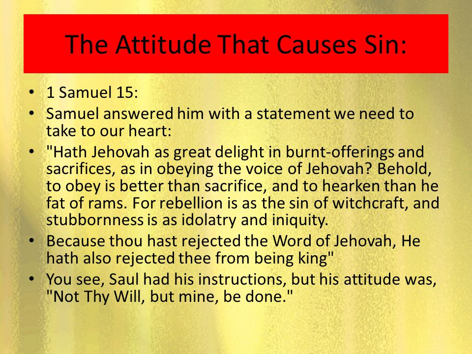 The Attitude That Causes Sin:
