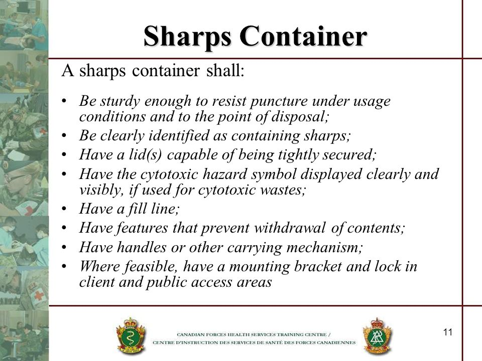 Sharps Container A sharps container shall: