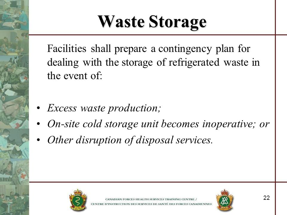 Waste StorageFacilities shall prepare a contingency plan for dealing with the storage of refrigerated waste in the event of:
