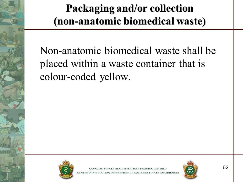 Packaging and/or collection (non-anatomic biomedical waste)