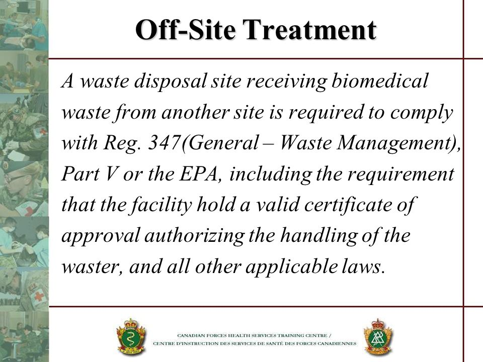 Off-Site Treatment A waste disposal site receiving biomedical