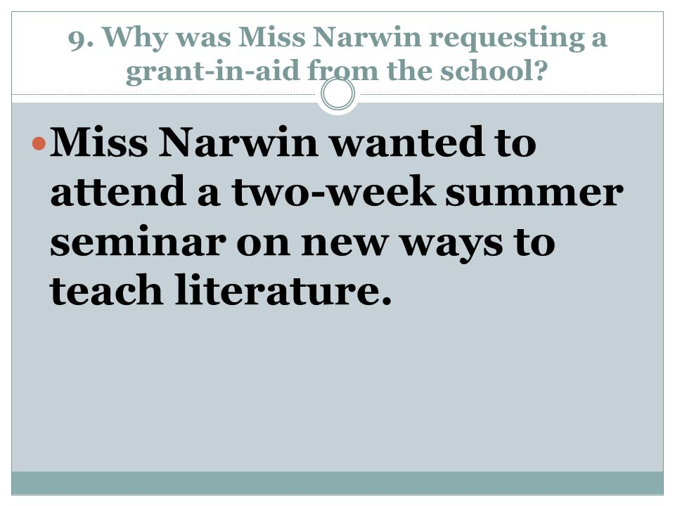 9. Why was Miss Narwin requesting a grant-in-aid from the school