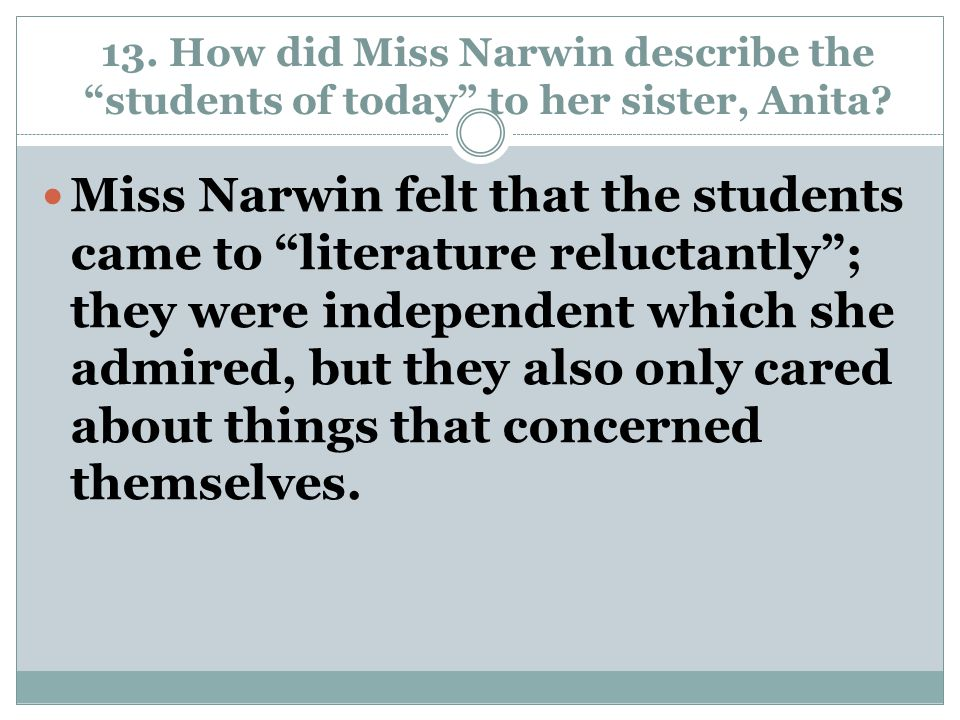13. How did Miss Narwin describe the students of today to her sister, Anita