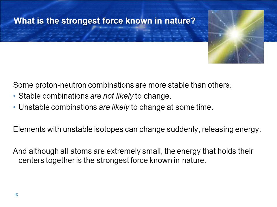 What is the strongest force known in nature