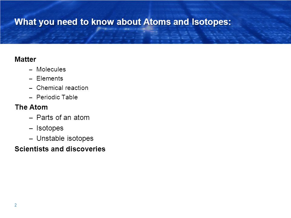 What you need to know about Atoms and Isotopes:
