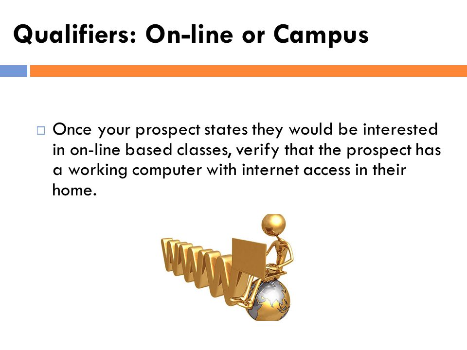 Qualifiers: On-line or Campus