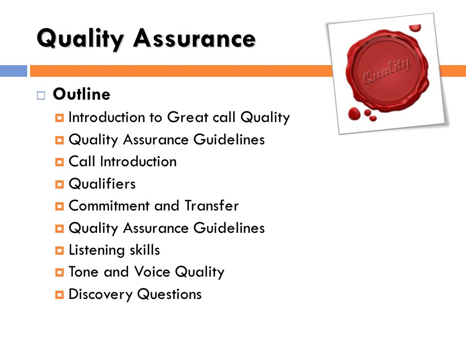 Quality Assurance Outline Introduction to Great call Quality
