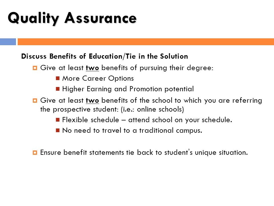 Quality Assurance Discuss Benefits of Education/Tie in the Solution