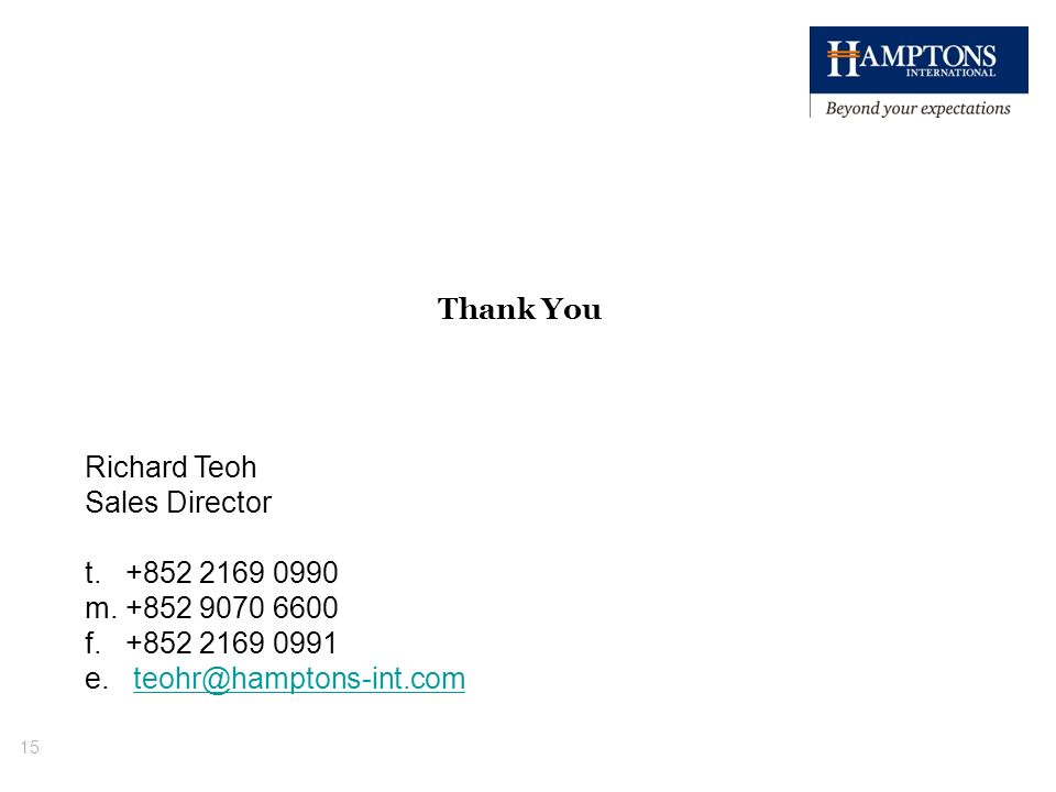 Thank You Richard Teoh Sales Director. t. +852 2169 0990 m.
