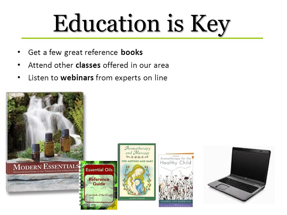 Education is Key Get a few great reference books