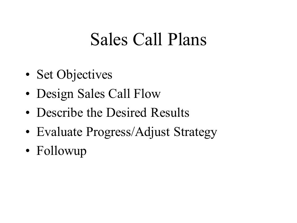 Sales Call Plans Set Objectives Design Sales Call Flow