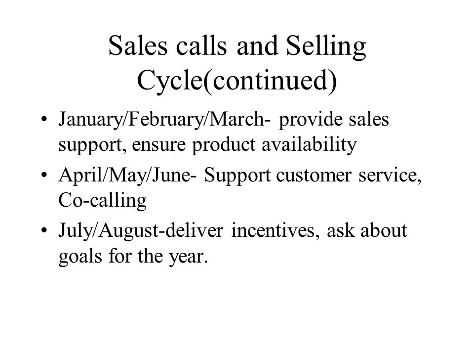 Sales calls and Selling Cycle(continued)