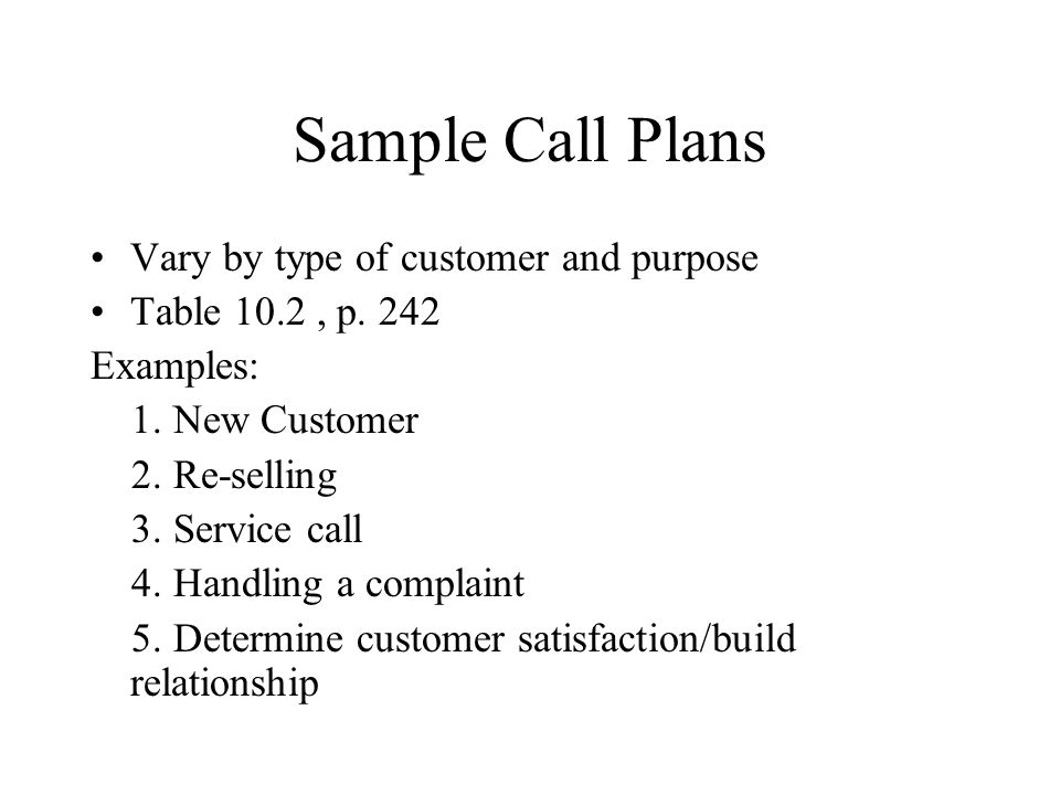 Sample Call Plans Vary by type of customer and purpose