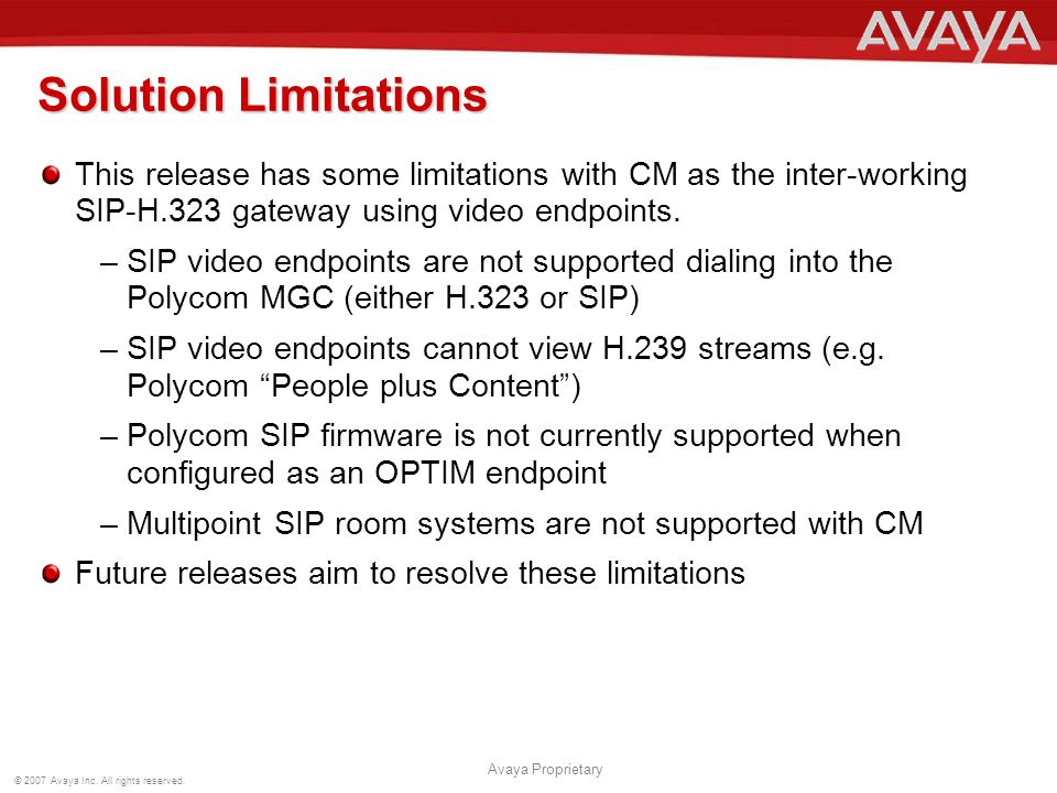 Solution Limitations This release has some limitations with CM as the inter-working SIP-H.323 gateway using video endpoints.