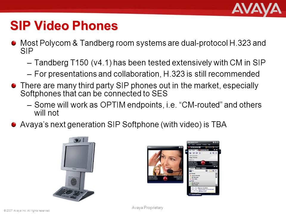 SIP Video Phones Most Polycom & Tandberg room systems are dual-protocol H.323 and SIP.