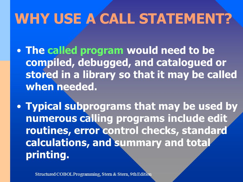 WHY USE A CALL STATEMENT