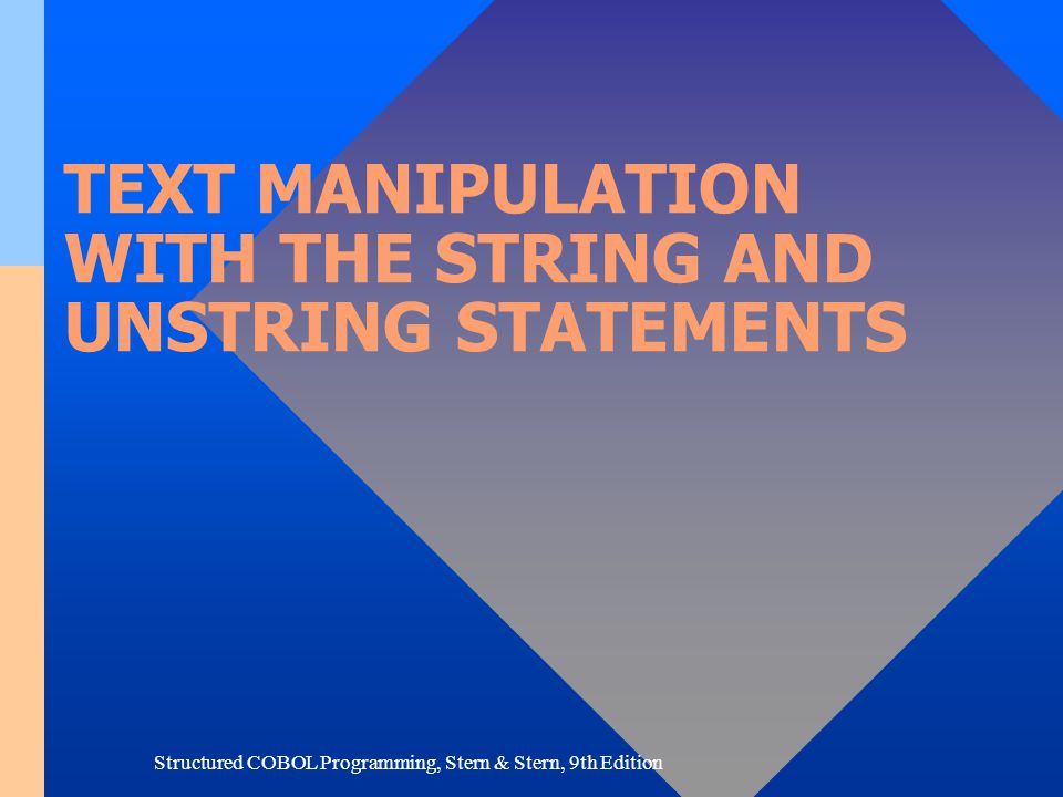 TEXT MANIPULATION WITH THE STRING AND UNSTRING STATEMENTS