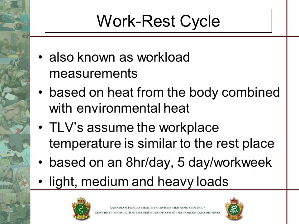 Work-Rest Cycle also known as workload measurements