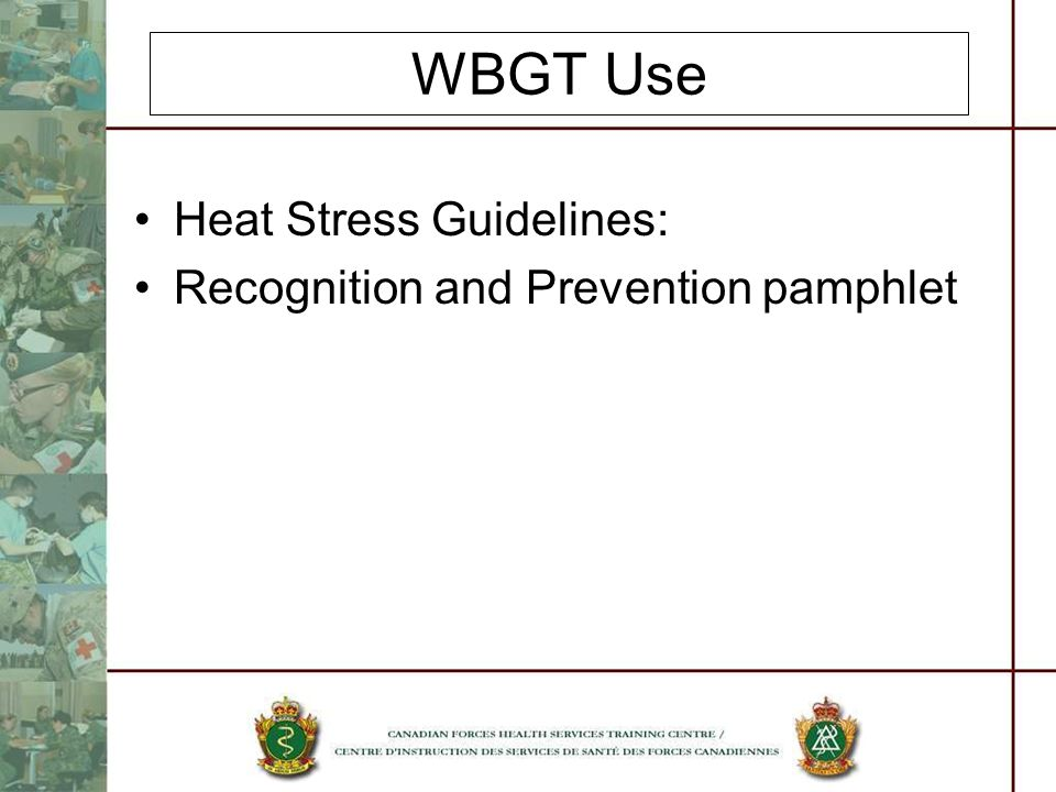WBGT Use Heat Stress Guidelines: Recognition and Prevention pamphlet