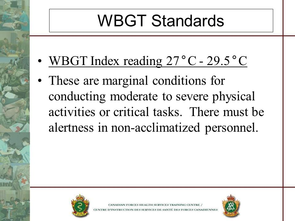 WBGT Standards WBGT Index reading 27°C - 29.5°C