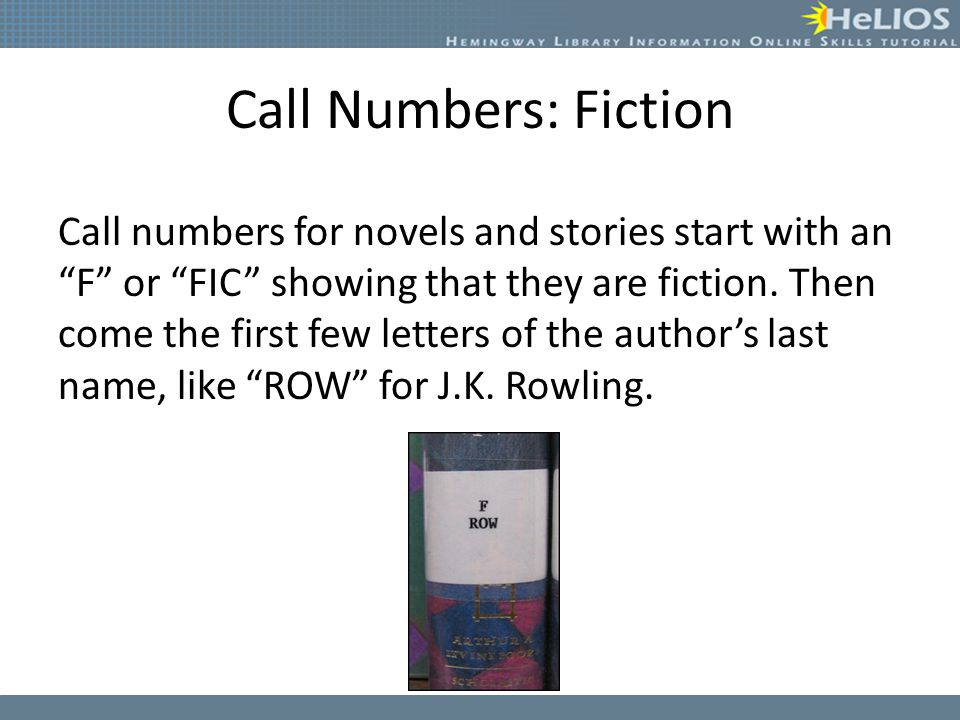 Call Numbers: Fiction