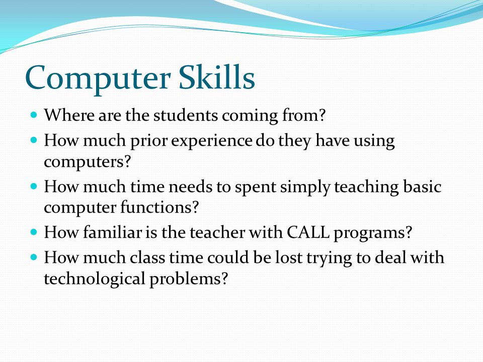Computer Skills Where are the students coming from