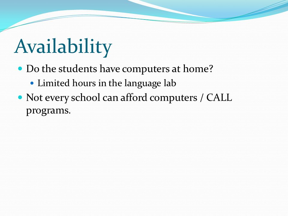 Availability Do the students have computers at home