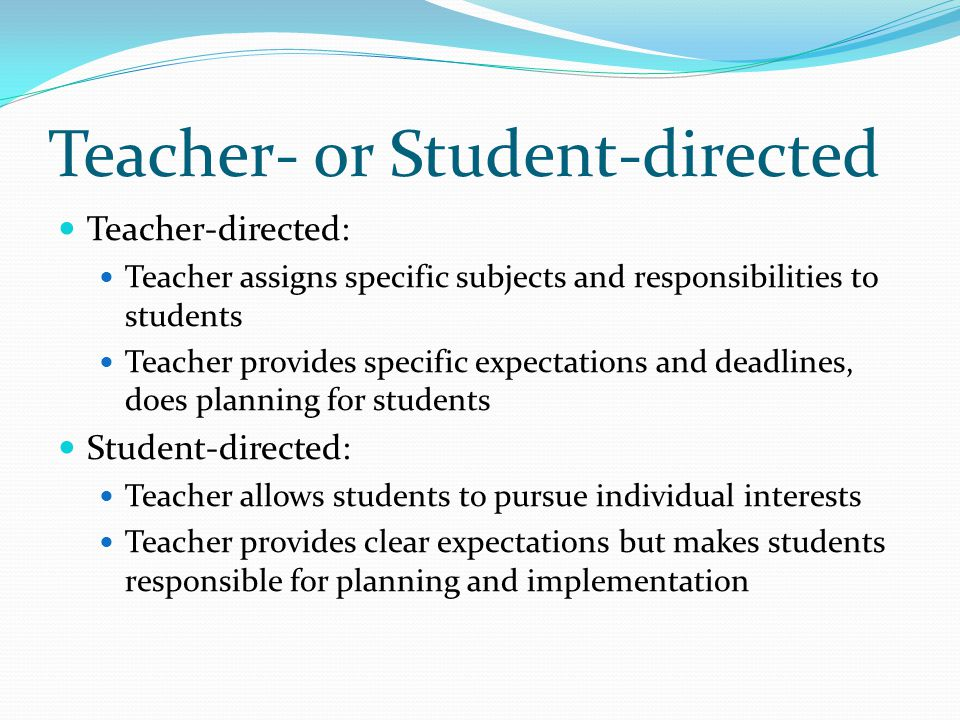 Teacher- or Student-directed