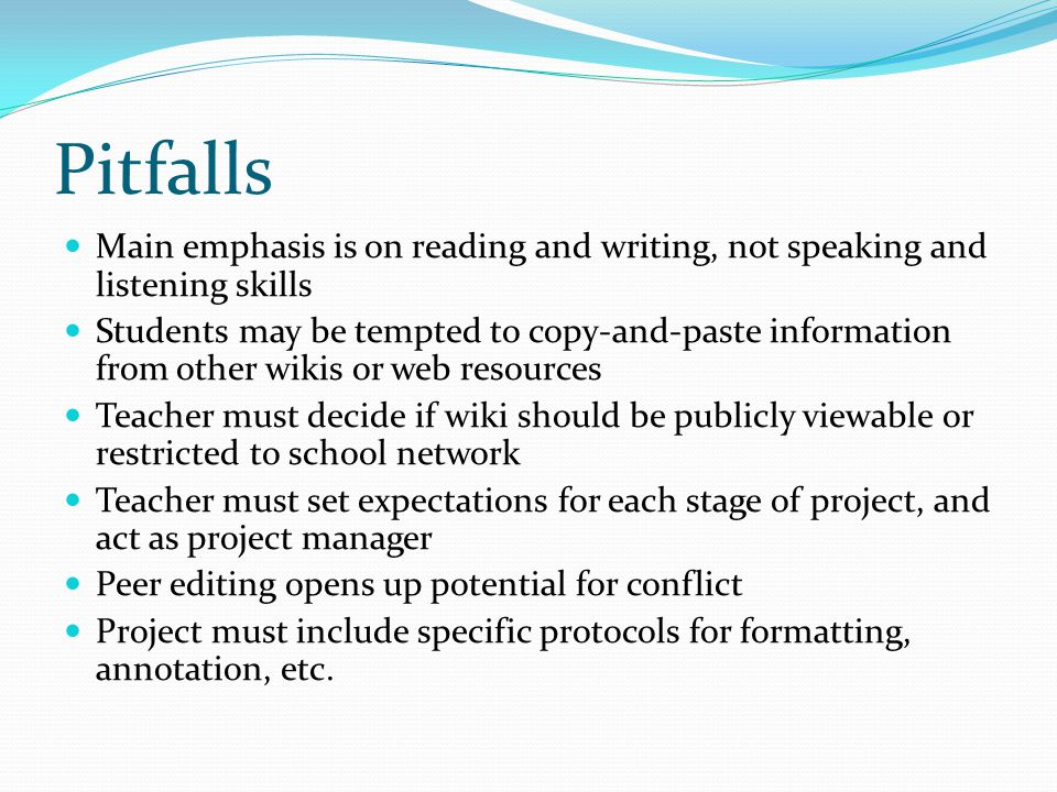 Pitfalls Main emphasis is on reading and writing, not speaking and listening skills.