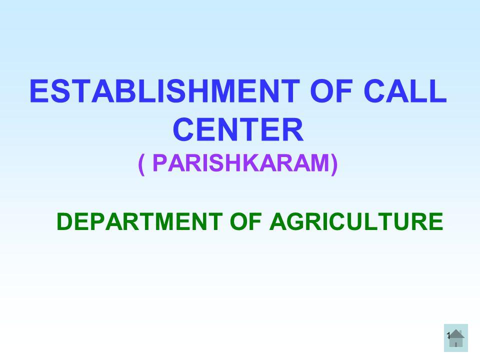 ESTABLISHMENT OF CALL CENTER ( PARISHKARAM)