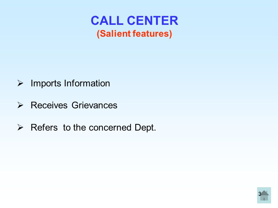 CALL CENTER (Salient features) Imports Information Receives Grievances