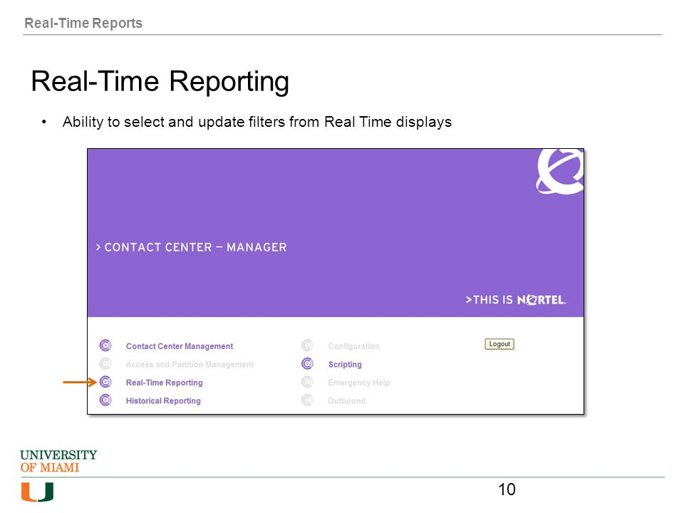 Real-Time Reports Real-Time Reporting Ability to select and update filters from Real Time displays