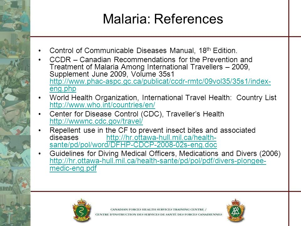 Malaria: References Control of Communicable Diseases Manual, 18th Edition.