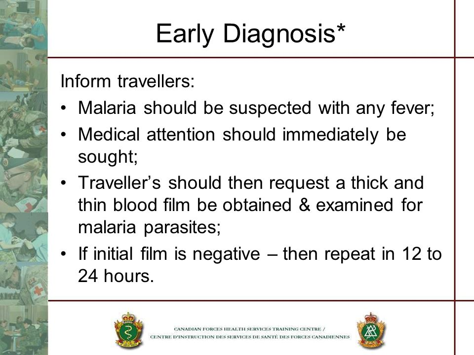 Early Diagnosis* Inform travellers:
