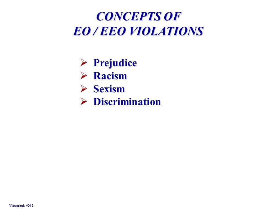 CONCEPTS OF EO / EEO VIOLATIONS