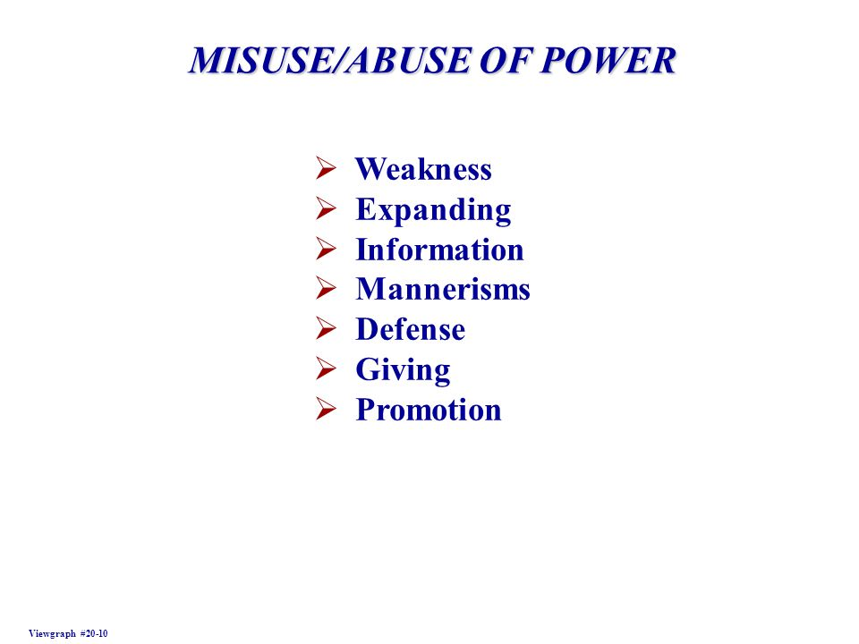 MISUSE/ABUSE OF POWER Weakness Expanding Information Mannerisms