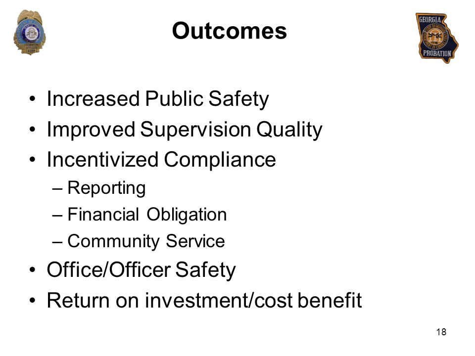 Outcomes Increased Public Safety Improved Supervision Quality