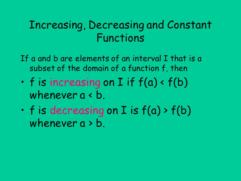 Increasing, Decreasing and Constant Functions