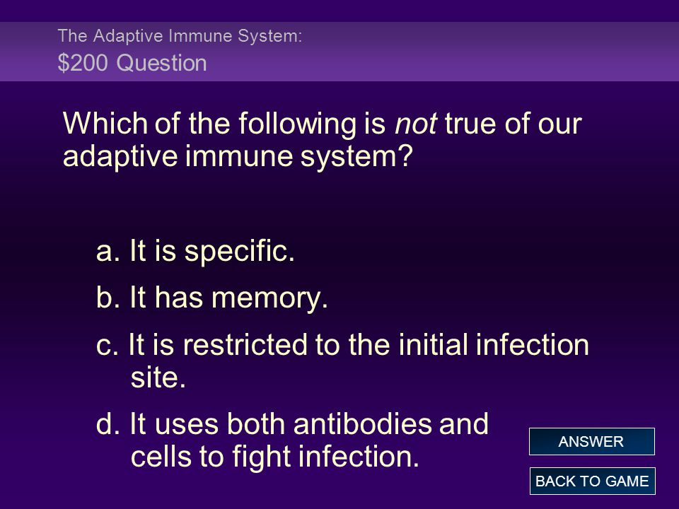 The Adaptive Immune System: $200 Question