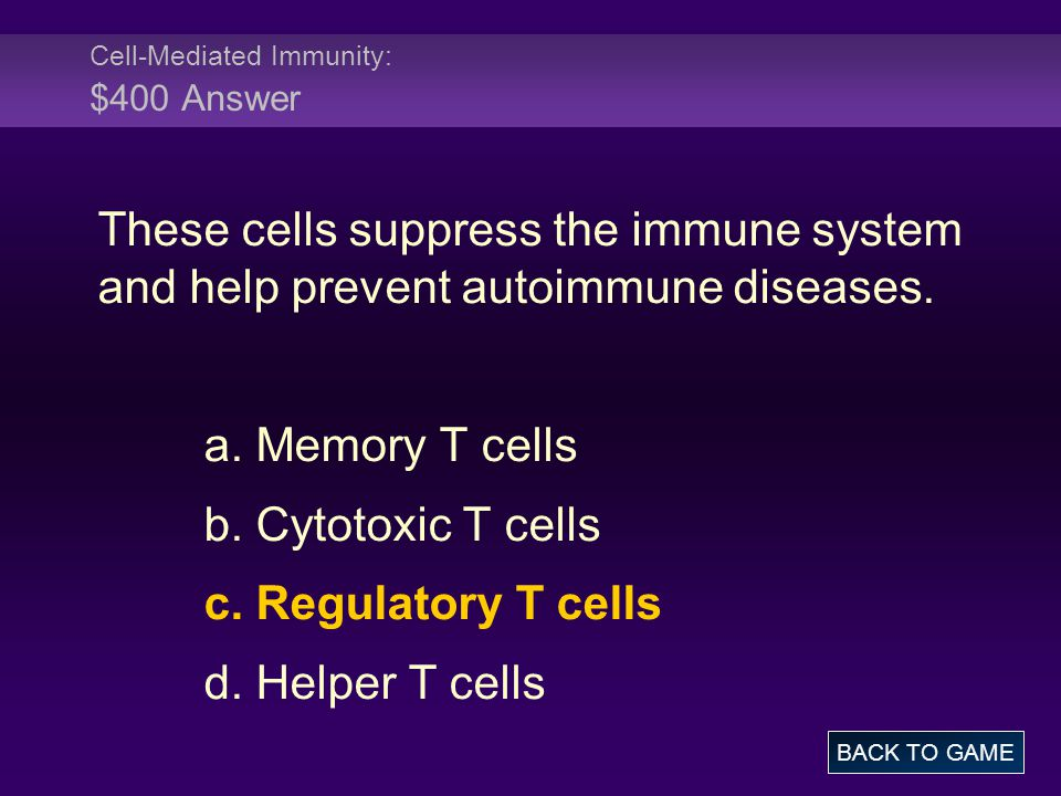 Cell-Mediated Immunity: $400 Answer