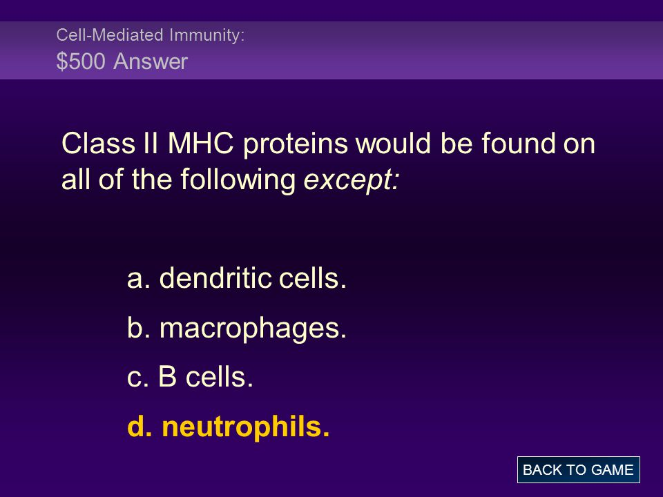 Cell-Mediated Immunity: $500 Answer