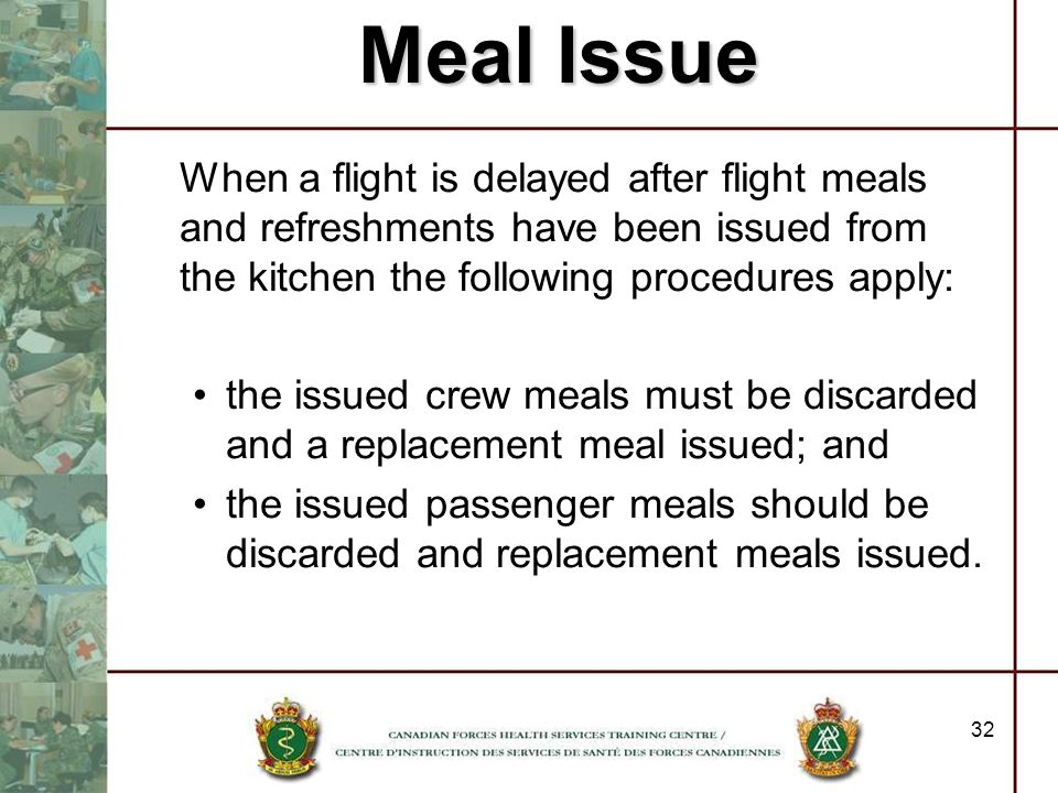 Meal Issue When a flight is delayed after flight meals and refreshments have been issued from the kitchen the following procedures apply: