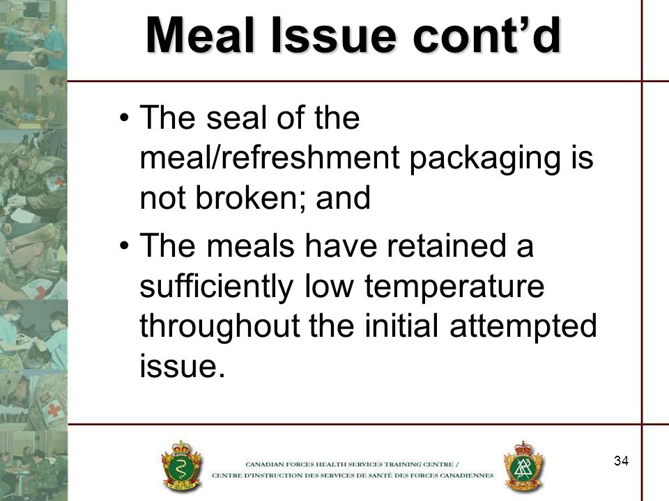 Meal Issue cont'd The seal of the meal/refreshment packaging is not broken; and.